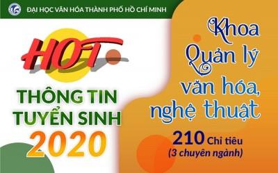 Tuyển sinh Khoa Quản lý Văn hóa, nghệ thuật năm 2020-2021: 210 chỉ tiêu - 'HOT' với 2 CHUYÊN NGÀNH MỚI